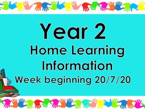Year 2 Home Learning Information WB 20.07.20
