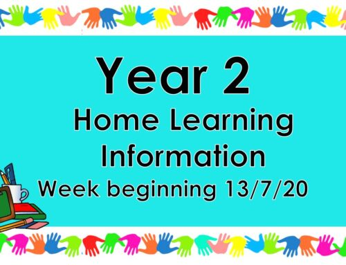 Year 2 Home Learning Information WB 13.07.20