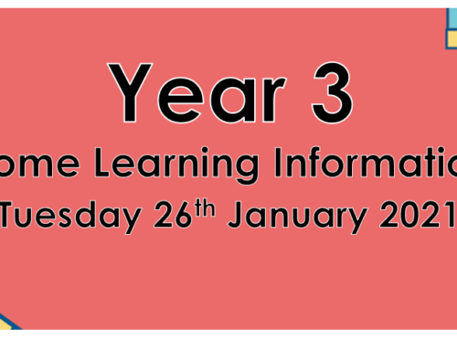 Year 3 Remote Learning Information Tuesday 26th January 2021