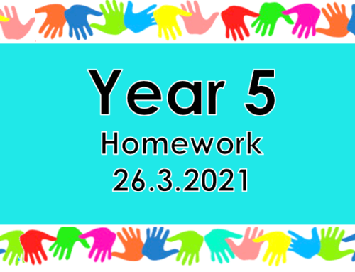 Year 5 Homework – Friday 26th March 2021